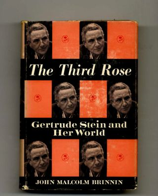 The Third Rose: Gertrude Stein and Her World - 1st Edition/1st Printing