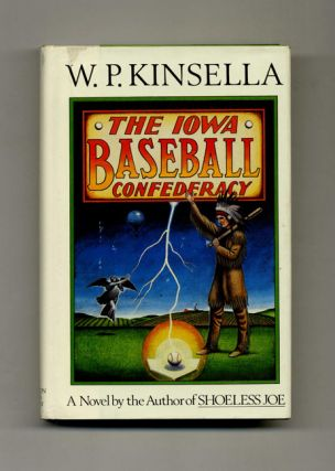 The Iowa Baseball Confederacy - 1st Edition/1st Printing