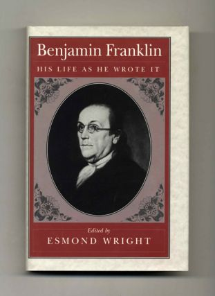 Benjamin Franklin: His Life As He Wrote It - 1st Edition/1st Printing