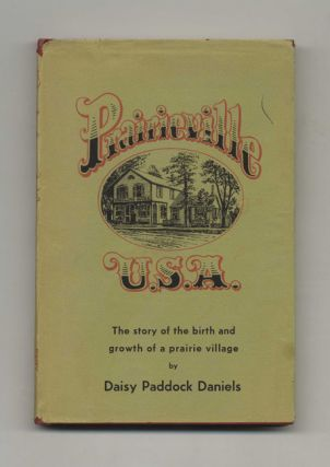 Prairieville, U. S. A.: A Story of the Building and Development of a Pioneer Village - 1st Edition/1st Printing