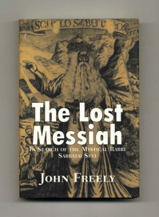 The Lost Messiah: In Search of the Mystical Rabbi Sabbatai Sevi - 1st Edition/1st Printing