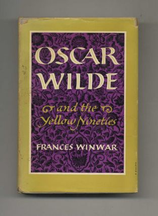 Oscar Wilde and the Yellow Nineties - 1st Edition/1st Printing