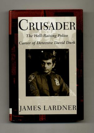 Crusader: The Hell-Raising Police Career of Detective David Durk - 1st Edition/1st Printing