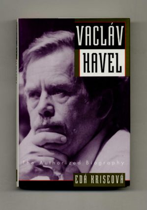 Vaclav Havel: The Authorized Biography - 1st Edition/1st Printing