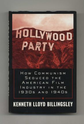 Hollywood Party: How Communism Seduced the American Film Industry in the 1930s and 1940s - 1st...