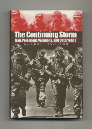 The Continuing Storm: Iraq, Poisonous Weapons, and Deterrence - 1st Edition/1st Printing