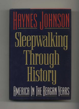 Sleepwalking Through History: America in the Reagan Years - 1st Edition/1st Printing