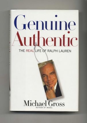 Genuine Authentic: The Real Life of Ralph Lauren - 1st Edition/1st Printing