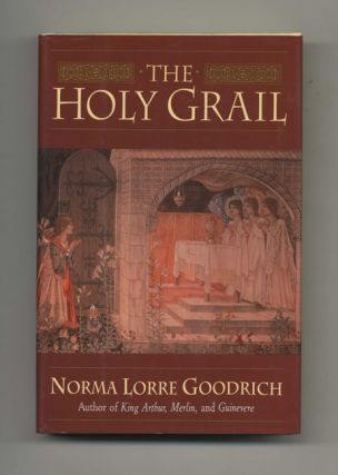 The Holy Grail - 1st Edition/1st Printing. Norma Lorre Goodrich