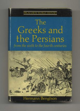 The Greeks and the Persians - 1st Edition/1st Printing. Hermann Bengtson.
