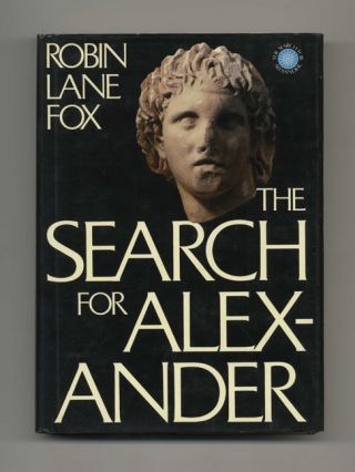 The Search for Alexander - 1st Edition/1st Printing. Robin Lane Fox