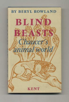 Blind Beasts: Chaucer's Animal World - 1st Edition/1st Printing