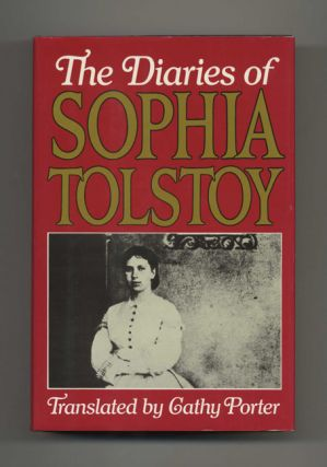 The Diaries of Sophia Tolstoy - 1st US Edition/1st Printing. Cathy Porter