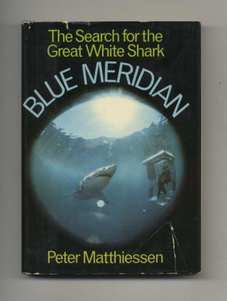 Blue Meridian: the Search for the Great White Shark - 1st Edition/1st Printing
