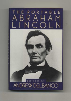 The Portable Abraham Lincoln - 1st Edition/1st Printing