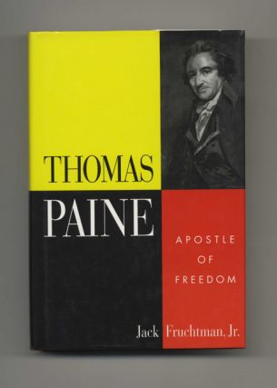 Thomas Paine: Apostle of Freedom - 1st Edition/1st Printing