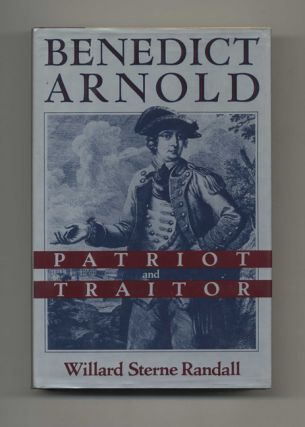 Benedict Arnold: Patriot and Traitor - 1st Edition/1st Printing