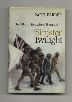 Sinister Twilight: the Fall and Rise Again of Singapore - 1st Edition/1st Printing