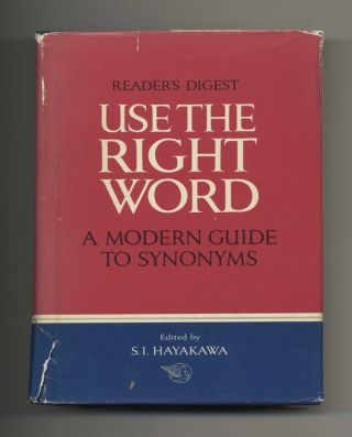 Use the Right Word: a Modern Guide to Synonyms - 1st Edition/1st Printing