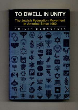 To Dwell in Unity: the Jewish Federation Movement in America Since 1960 - 1st Edition/1st...