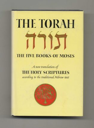 The Torah: The Five Books Of Moses, A New Translation Of The Holy Scriptures According To The...