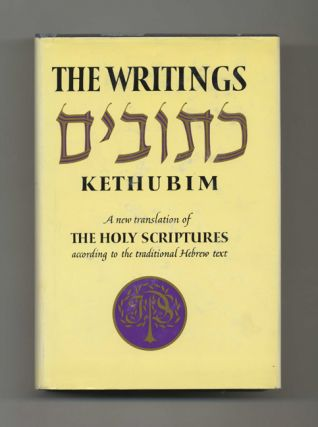 The Writings Of Kethubim: A New Translation Of The Holy Scriptures According To The Masoretic...