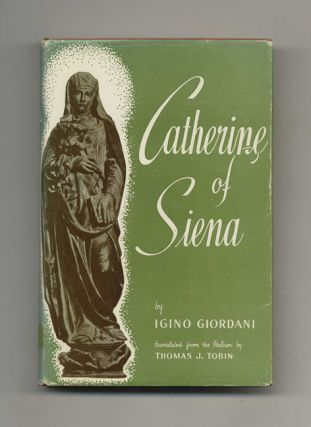 Catherine of Siena: Fire and Blood - 1st Edition/1st Printing