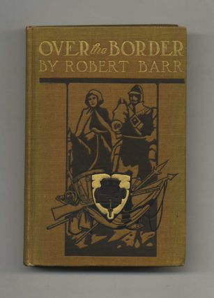 Over the Border: a Romance - 1st Edition. Robert Barr