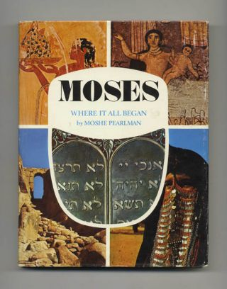 Moses: Where it all Began - 1st US Edition/1st Printing
