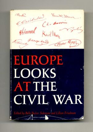 Europe Looks At the Civil War - 1st Edition/1st Printing. Belle Becker Sideman, Lillian Friedman