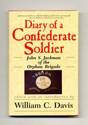 Diary of a Confederate Soldier: John S. Jackman of the Orphan Brigade - 1st Edition/1st...