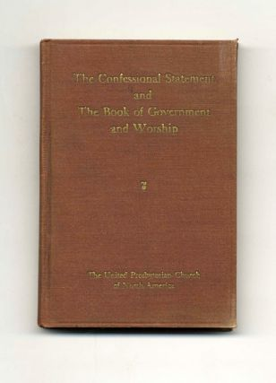 The Confessional Statement of the United Presbyterian Church of North America - 1st Edition/1st Printing