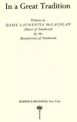 In a Great Tradition: Tribute to Dame Laurentia Mclachlan, Abbess of Stanbrook - 1st Edition/1st Printing