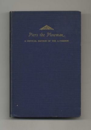 Piers the Plowman: a Critical Edition of the A-Version - 1st Edition/1st Printing. Thomas A....