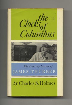 The Clocks of Columbus: the Literary Career of James Thurber - 1st Edition/1st Printing