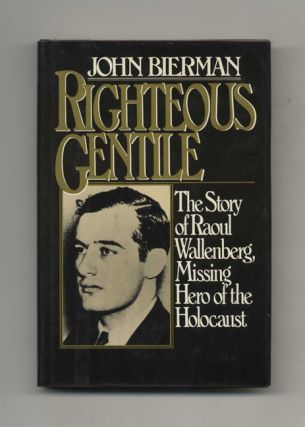 Righteous Gentile: the Story of Raoul Wallenberg, Missing Hero of the Holocaust - 1st...