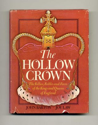 The Hollow Crown - 1st US Edition/1st Printing. John Barton