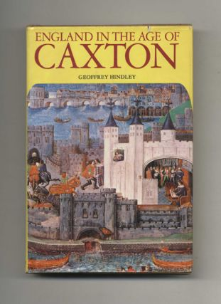 England in the Age of Caxton - 1st Edition/first Printing