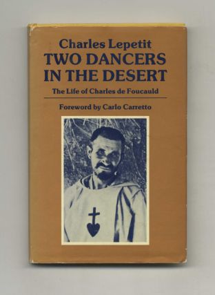 Two Dancers in the Desert: the Life of Charles De Foucauld - 1st US Edition/1st Printing