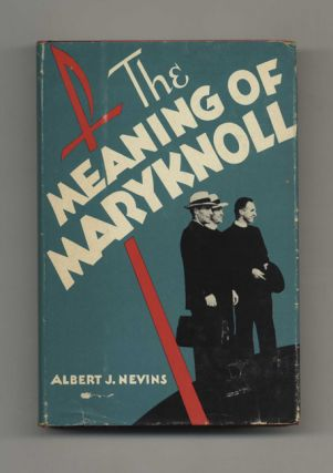 The Meaning of Maryknoll - 1st Edition/1st Printing