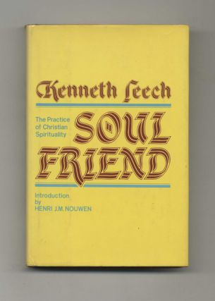 Soul Friend: the Practice of Christian Spirituality - 1st US Edition/1st Printing