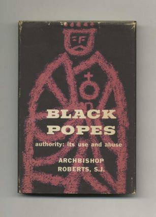 Black Popes: Authority, its Use and Abuse - 1st Edition/1st Printing
