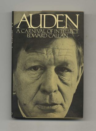 Auden: a Carnival of Intellect - 1st Edition/1st Printing