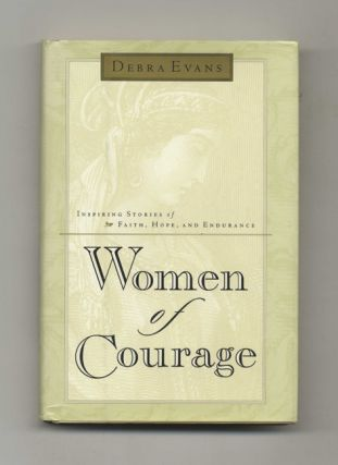 Women of Courage: Inspiring Stories of Faith, Hope, and Endurance - 1st Edition/1st Printing