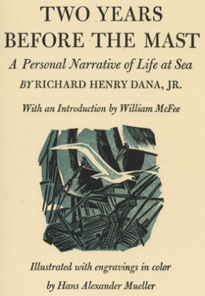 Two Years before the Mast: a Personal Narrative of Life At Sea