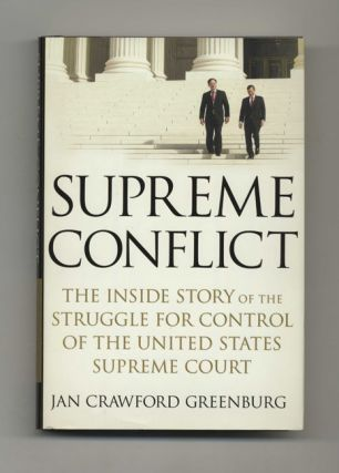 Supreme Conflict: the Inside Story of the Struggle for Control of the United States Supreme Court...
