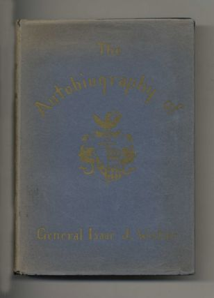 Autobiography of Isaac Jones Wistar, 1827-1905 - 1st Edition/1st Printing