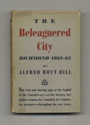 The Beleaguered City: Richmond, 1861-1865 - 1st Edition/1st Printing
