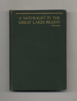 A Naturalist in the Great Lakes Region. Elliot Rowland Downing
