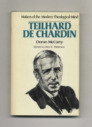 Makers of the Modern Theological Mind: Teilhard De Chardin. Doran McCarty
